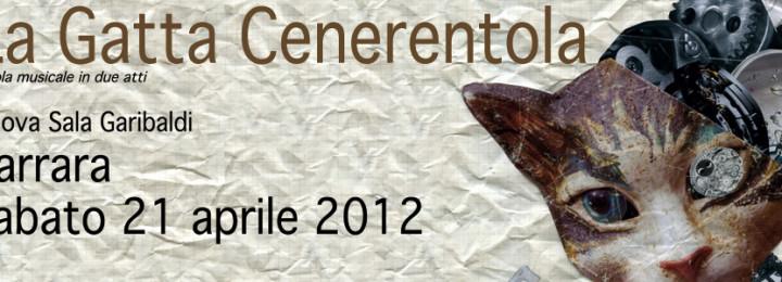 La Gatta Cenerentola interpretata dai Mattattori  va in scena nell'ambito del festival Sottosopra promosso dalla provincia di Massa-Carrara